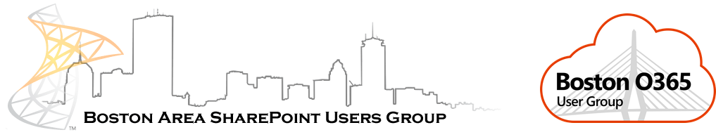 Boston Area SharePoint User Group and Boston Office 365 User Group